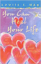 You Can Heal Your Life Gift Edition - Louise Hay